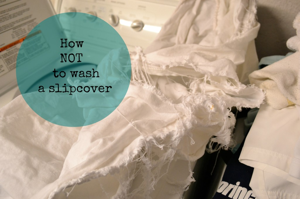 How NOT to wash a slipcover