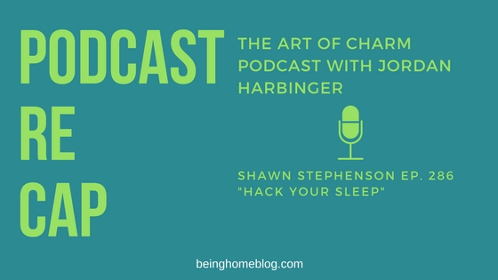 The Art of Charm Podcast Shawn Stephenson Hack Your Sleep