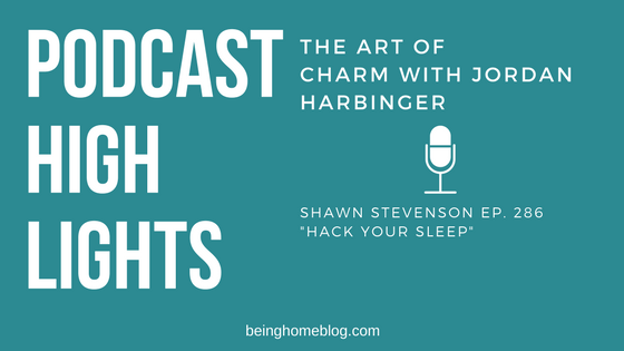 Shawn Stevenson Art of Charm with Jordan Harbinger Hack Your Sleep